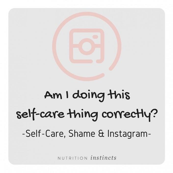self care, instagram and shame