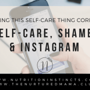 Self care, shame, IG blog
