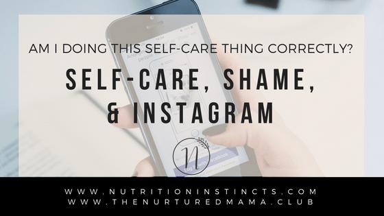 Self care, shame, IG blog