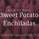 Blog about how to make sweet potato enchiladas