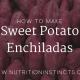 Blog about how to make sweet potato enchiladas