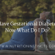 I have gestational diabetes, now what do I do header photo for blog on nutrition instincts website