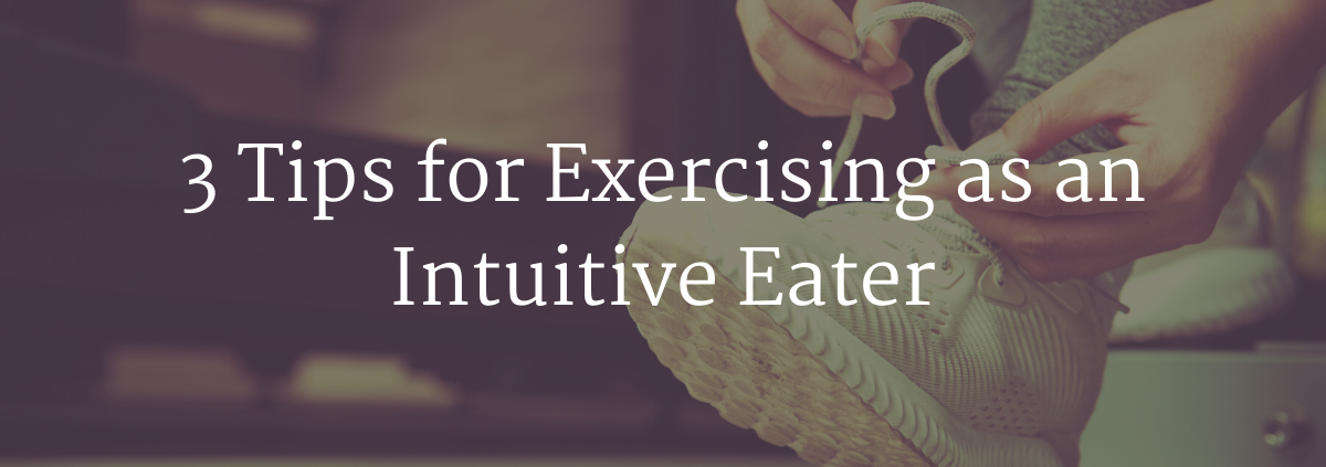 """Photo of person tying their tennis shoe with a text overlay that says, """"Tips for Exercising as an Intuitive Eater"""" and the url """"www.nutritioninstincts.com"""""""
